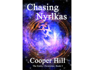 Chasing Nyrlkas The Entity Chronicles Book 3 by Cooper Hill